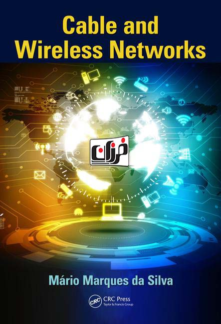 دانلود کتاب Cable and Wireless Networks Theory and Practice