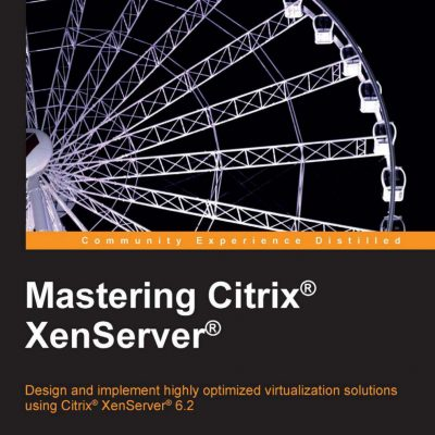 PDF رایگان کتاب Mastering Citrix® XenServer | دانلود کتاب Mastering Citrix® XenServer | پی دی اف کتاب Mastering Citrix® XenServer